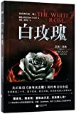 The White Rose (Chinese Edition)