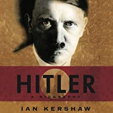 Hitler: A Biography Audiobook by Ian Kershaw Narrated by Alan Robertson