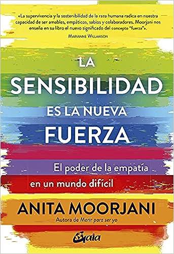 La sensibilidad es la nueva fuerza de Anita Moorjani