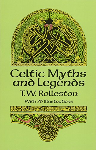 Celtic Myths and Legends (Celtic, Irish) ()