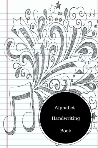 Alphabet Handwriting Book: Handwriting The Alphabet. Handy 6 in by 9 in  Notebook Journal. A B C in Uppercase &  Lower Case. Dotted, With Arrows And Plain PDF