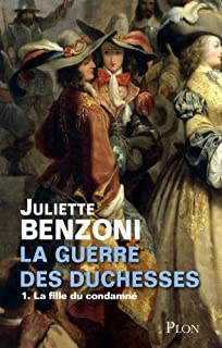 La guerre des duchesses [1] : La fille du condamné, Benzoni, Juliette