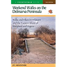 Weekend Walks On the Delmarva Peninsula 2e: Walks And Hikes In Delaware And Eastern Shore Of Maryland