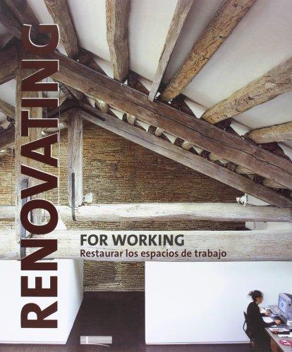Descargar Libro Renovating For Working - Restaurar Los Espacios De Trabajo Cristina (ed.) Paredes