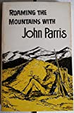 img - for Roaming the Mountains with John Parris book / textbook / text book