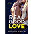 Real Good Love (Real Duet Book 2)