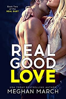 Real Good Love (Real Duet Book 2) by [March, Meghan]