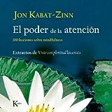 El Poder de la Atencion, Jon Kabat-Zinn, 8472457427