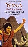 Yona fille de la préhistoire, tome 8 : Le voyage au bout du monde par Reynaud