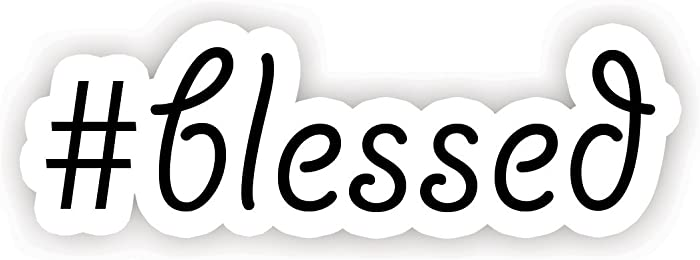 """#Blessed Quote - Inspirational Quote Stickers - 2.5"""" Vinyl Decal - Laptop, Decor, Window Vinyl Decal Sticker"""