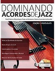 Dominando Acordes de Jazz na Guitarra: Guia Práctico e Musical para Todas as Estruturas, Vozes e Inversões de Acordes (Tocar Jazz Guitarra Livro 3)