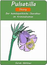 Pulsatilla - Story. Der homöopathische Charakter im Kriminalroman