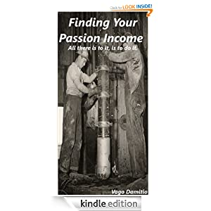 Finding Your Passion Income - Becoming Independent and Successful Vago Damitio