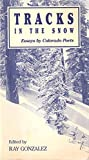 img - for Tracks in the Snow Essays By Colorado Poets book / textbook / text book