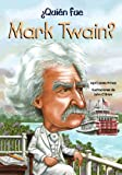 ¿Quién Fue Mark Twain? (Who Was Mark Twain?), April Jones Prince, 160396424X