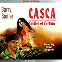 Casca: Soldier of Fortune: Casca Series #8 Audiobook by Barry Sadler Narrated by Gene Engene