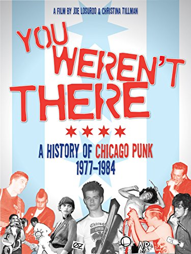 - You Weren't There - A History Of Chicago Punk 1977-84