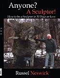 Anyone? A Sculptor!, Russel Neswick, 1434379140