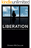 Liberation!: Follow the Book of Hebrews to a Life of Radical Grace