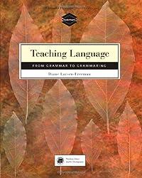 Teaching Languages: From Grammar to Grammaring (TeacherSource Series)