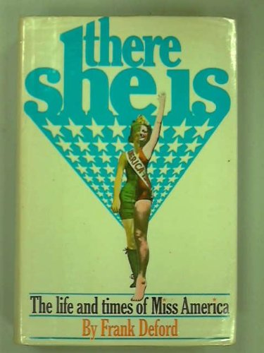 There She Is: The Life and Times of Miss America (Over Time My Life As A Sportswriter)