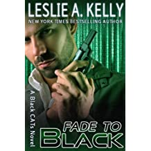 FADE TO BLACK (Black CATs Book 1)