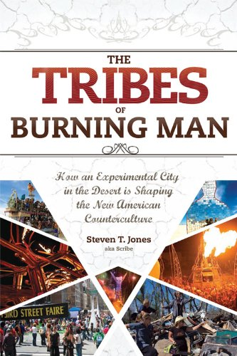 The Tribes of Burning Man: How an Experimental City in the Desert...