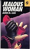 Jealous Woman, James M. Cain, 0887390889