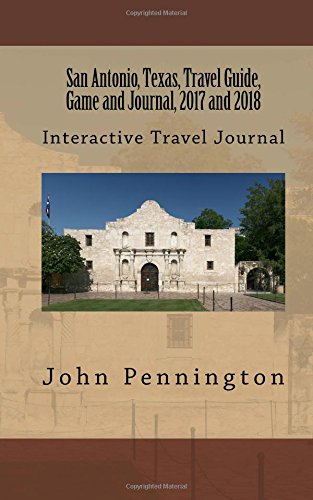 San Antonio, Texas, Travel Guide, Game and Journal, 2017 and 2018: Interactive Travel Journal
