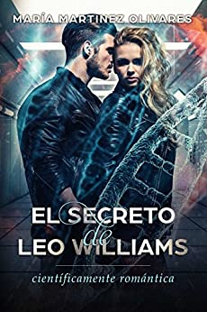 El secreto de Leo Williams: científicamente romántica de [Martinez Olivares, Maria]