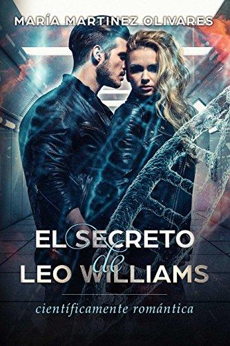 El secreto de Leo Williams: científicamente romántica (Spanish Edition)
