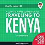 Learn Swahili: A Complete Phrase Compilation for Traveling to Kenya |  Innovative Language Learning LLC