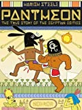 img - for Pantheon: The True Story of the Egyptian Deities book / textbook / text book