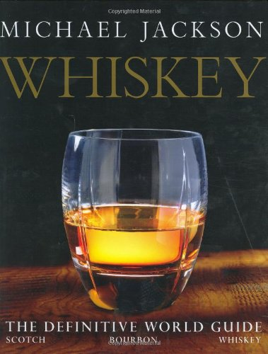 Whiskey: The Definitive World Guide by Michael Jackson