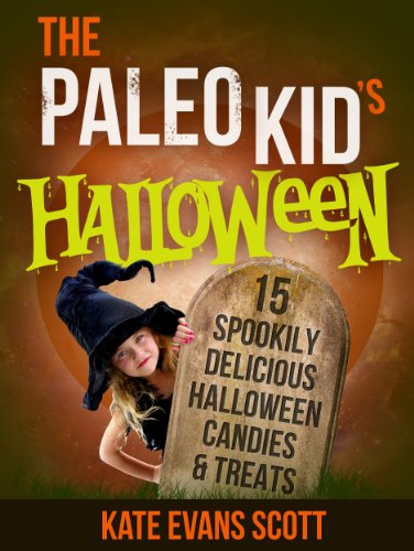The Paleo Kid's Halloween: 15 Spookily Delicious Halloween Candies & Treats (Primal Gluten Free Kids Cookbook)