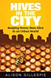 Hives in the City, Alison Gillespie, 0996025901