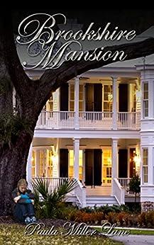 Brookshire Mansion by [Lane, Ms. Paula Miller]
