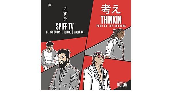 Thinkin [Explicit] by Bad Bunny & Future Spiff TV feat. Anuel AA on Amazon Music - Amazon.com