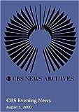 CBS Evening News (August 1, 2000)