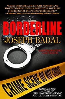 Borderline (Lassiter/Martinez Case Files Book 1) by [Badal, Joseph]