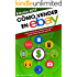 Cómo vender en Ebay: Guía tutorial para subastar tus cosas y ganar dinero fácil por internet (Ganar dinero extra con marketplaces nº 4) (Spanish Edition)