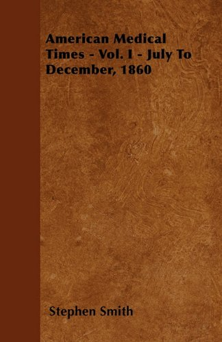 American Medical Times - Vol. I - July To December, 1860 ebook