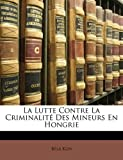 La Lutte Contre la Criminalité des Mineurs en Hongrie, Béla Kun, 1172839352