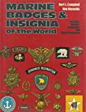Marine Badges and Insignia of the World : Including Marines, Commandos and Naval Infantrymen, Campbell, Burt L., 0713711388