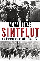 Sintflut: Die Neuordnung der Welt 1916-1931 (German Edition)