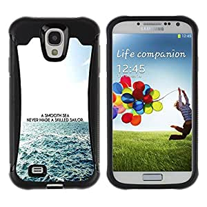 iKiki Tech / Estuche rígido - Smooth Sea Skilled Sailor Quote Waves Life - Samsung Galaxy S4 I9500