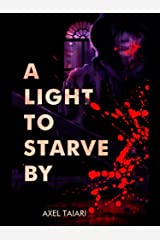 A Light To Starve By Kindle Edition