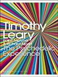 img - for The Psychedelic Experience: A Manual Based on the Tibetan Book of the Dead (Penguin Modern Classics) by Leary, Timothy, Metzner, Ralph, Alpert, Richard (2008) Paperback book / textbook / text book