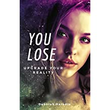 You Lose: Upgrade your Reality (Spanish Edition)