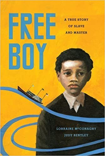 Free Boy: A True Story of Slave and Master (V. Ethel Willis White Books) January 11, 2013